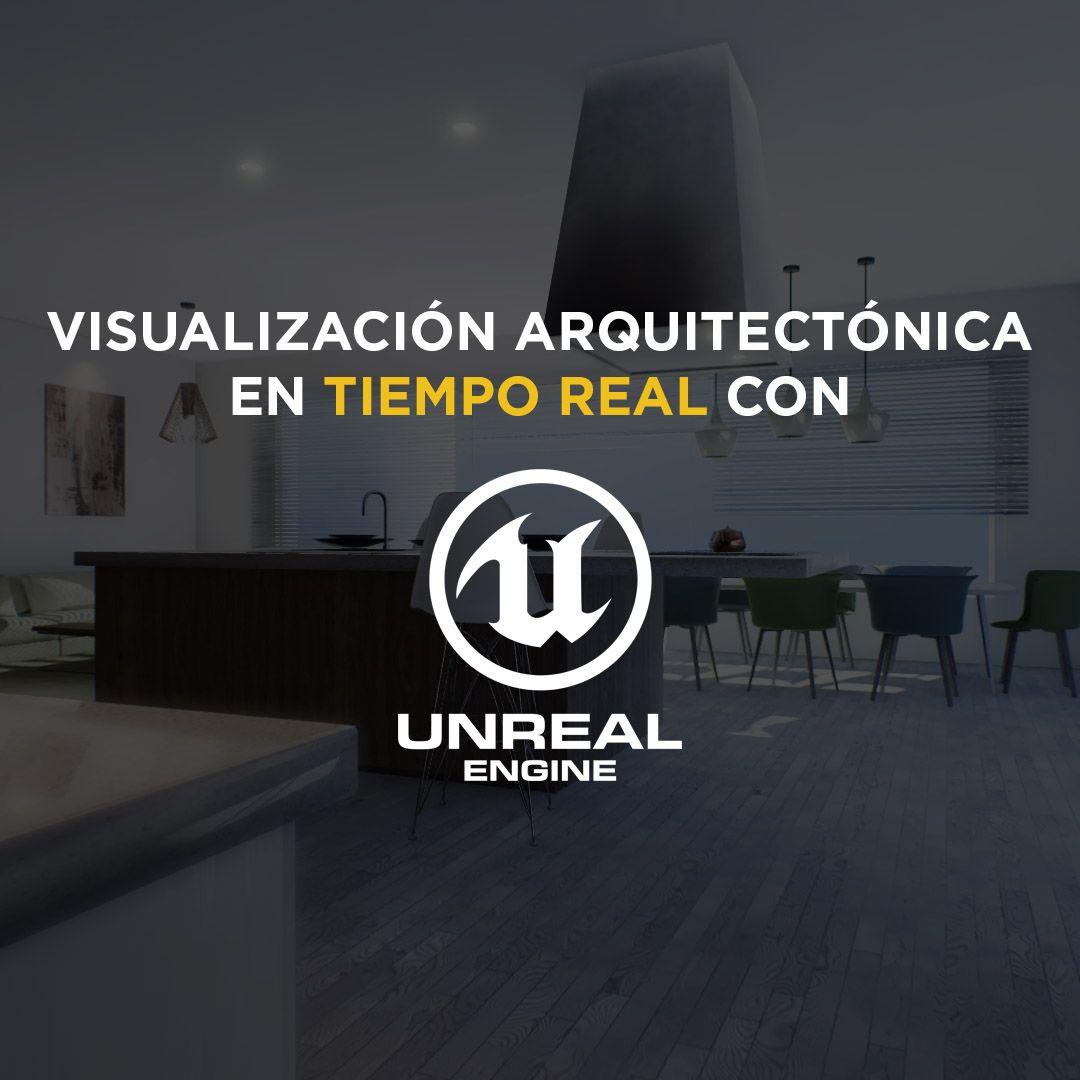 Visualización arquitectónica y archviz en tiempo real con Unreal Engine 4 para arquitectura