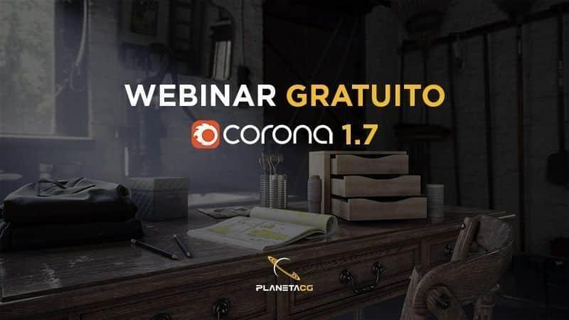 Webinar Gratuito Corona Renderer 1.7 Novedades