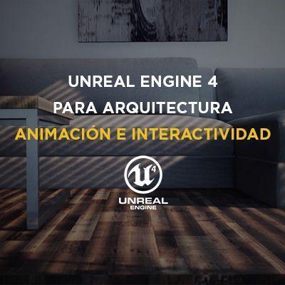 Unreal Engine 4 para Arquitectura. Animación e Interactividad 400x400