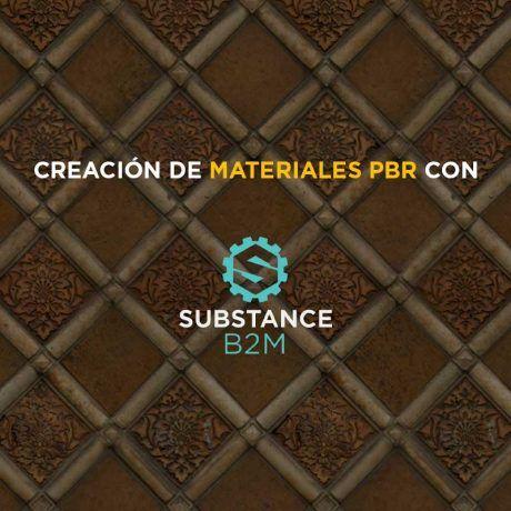 Curso de Bitmap2Material: Creación de Materiales PBR con Substance B2M.