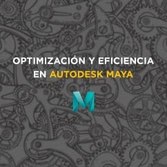Optimización y Eficiencia en Autodesk Maya