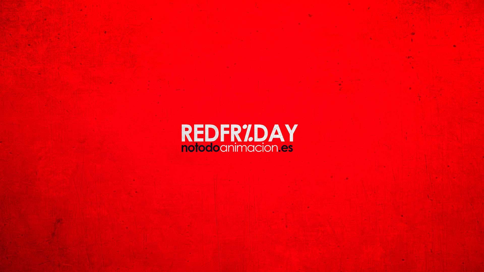 Red Friday Notodoanimacion