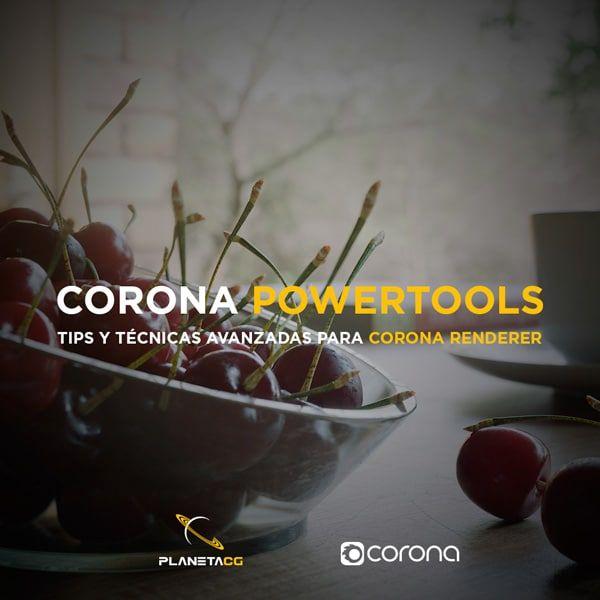 Corona Renderer Powertools tips y técnicas avanzadas para Corona Renderer
